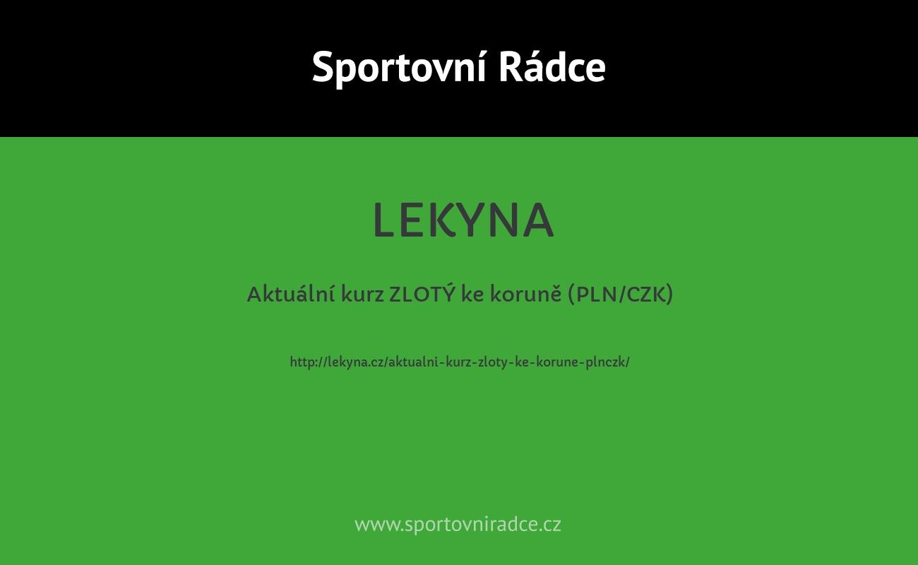 Aktuální kurz ZLOTÝ ke koruně (PLN/CZK)