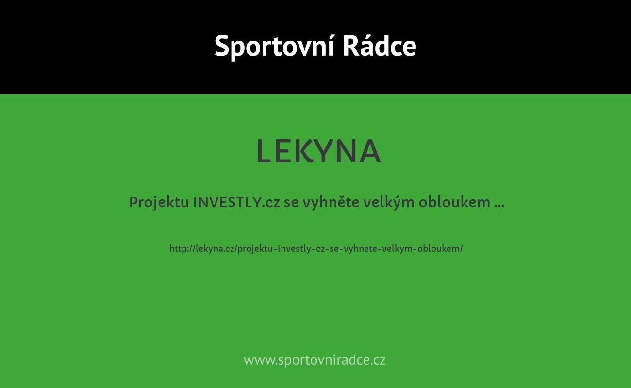 Projektu INVESTLY.cz se vyhněte velkým obloukem …