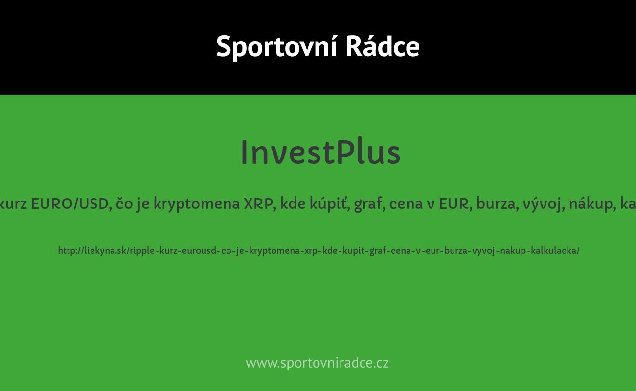 RIPPLE kurz EURO/USD, čo je kryptomena XRP, kde kúpiť, graf, cena v EUR, burza, vývoj, nákup, kalkulačka
