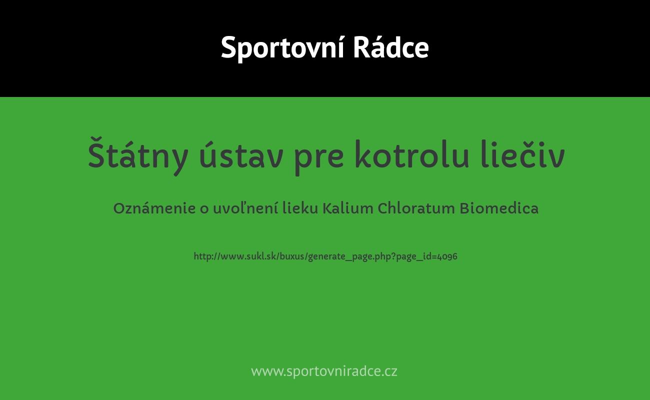 Oznámenie o uvoľnení lieku Kalium Chloratum Biomedica