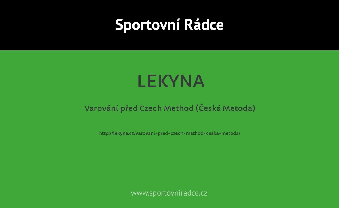 Varování před Czech Method (Česká Metoda)