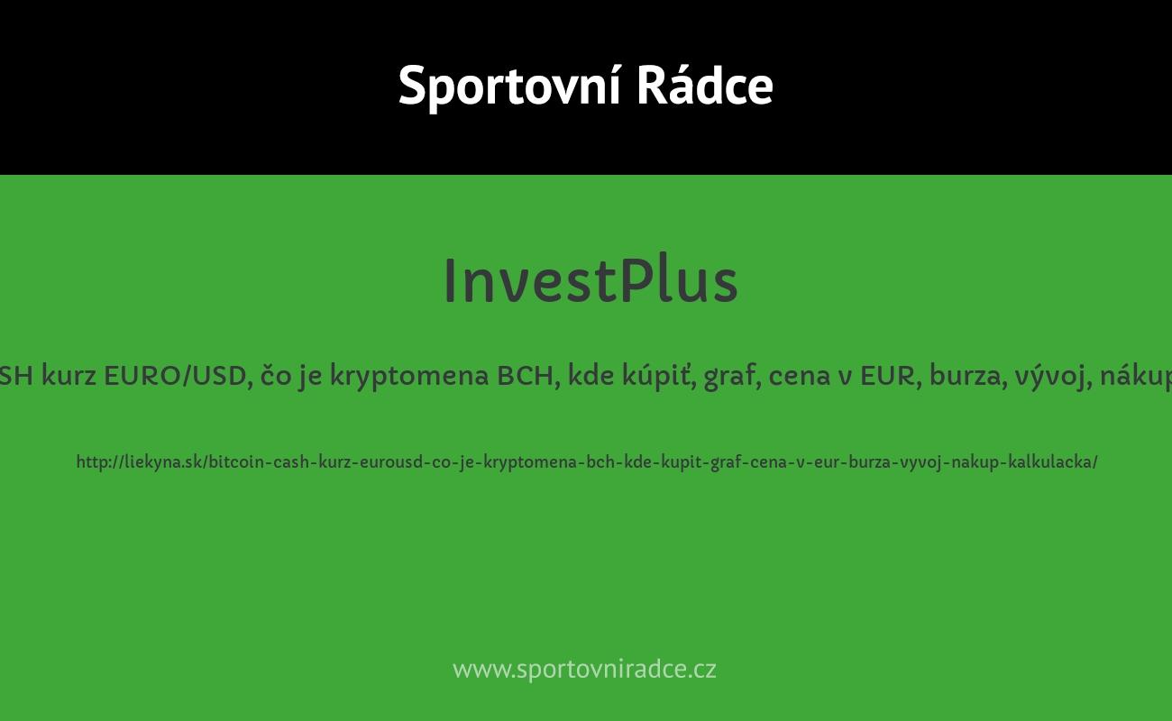 BITCOIN CASH kurz EURO/USD, čo je kryptomena BCH, kde kúpiť, graf, cena v EUR, burza, vývoj, nákup, kalkulačka