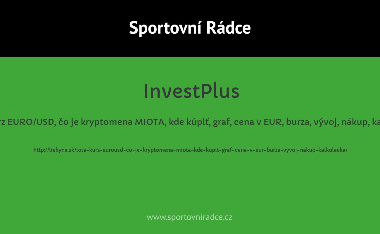 IOTA kurz EURO/USD, čo je kryptomena MIOTA, kde kúpiť, graf, cena v EUR, burza, vývoj, nákup, kalkulačka