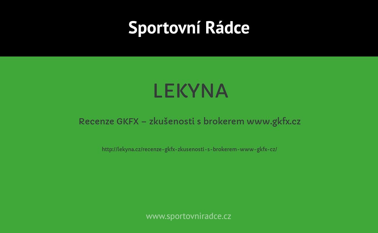 Recenze GKFX – zkušenosti s brokerem www.gkfx.cz