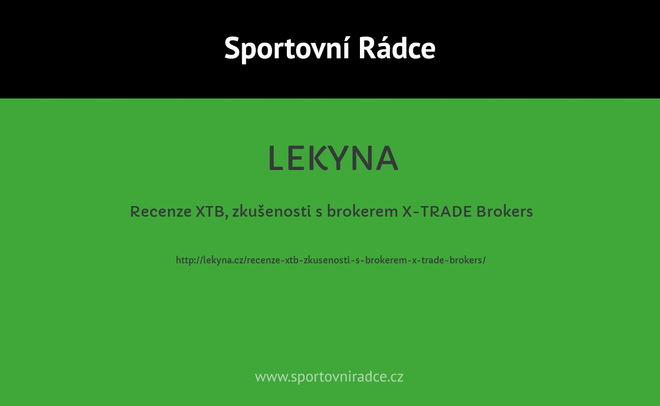 Recenze XTB, zkušenosti s brokerem X-TRADE Brokers