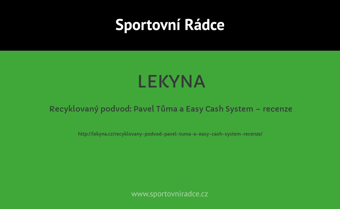 Recyklovaný podvod: Pavel Tůma a Easy Cash System – recenze