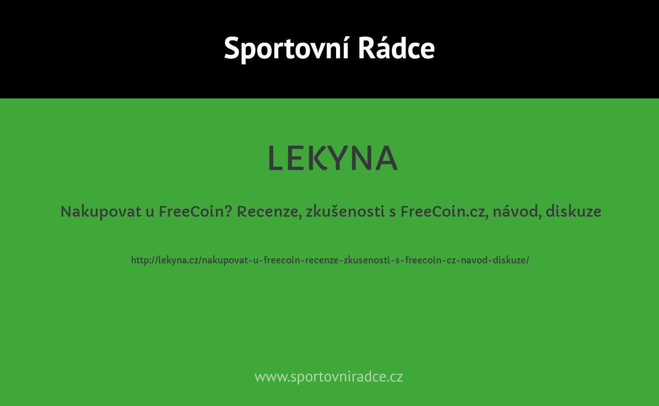 Nakupovat u FreeCoin? Recenze, zkušenosti s FreeCoin.cz, návod, diskuze